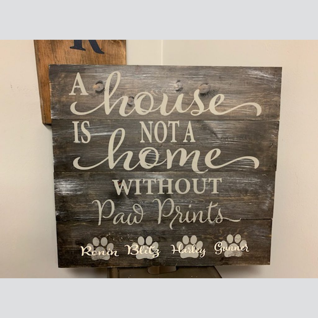 A House is Not a Home without Paw Prints DIY Wood Signs
