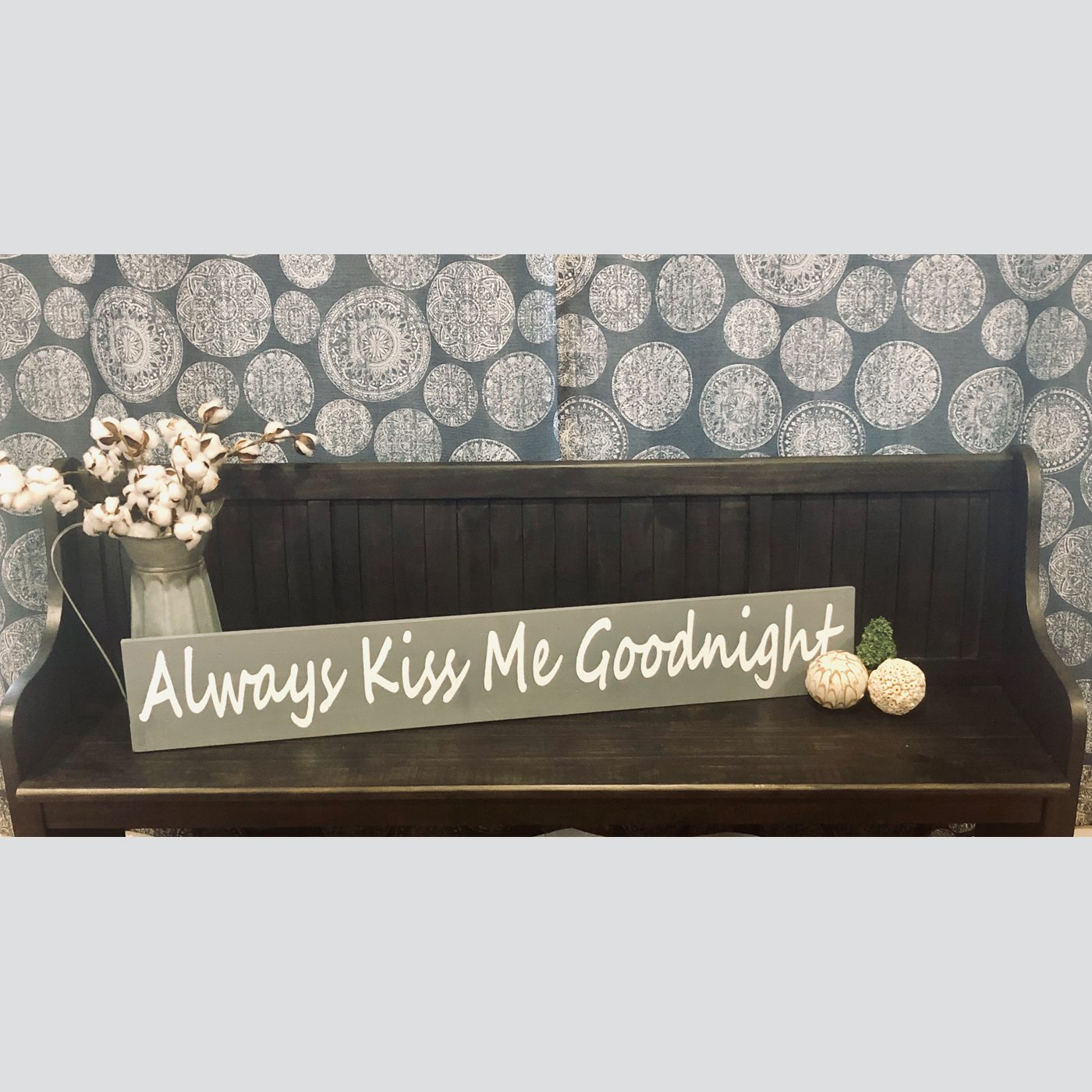 Always Kiss Me Good Night DIY Wood Sign