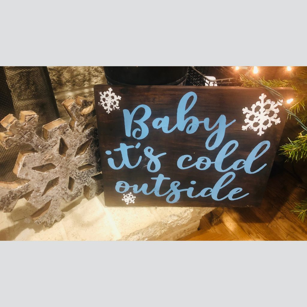 Baby it's Cold Outside DIY in Your Digs Wood Sign