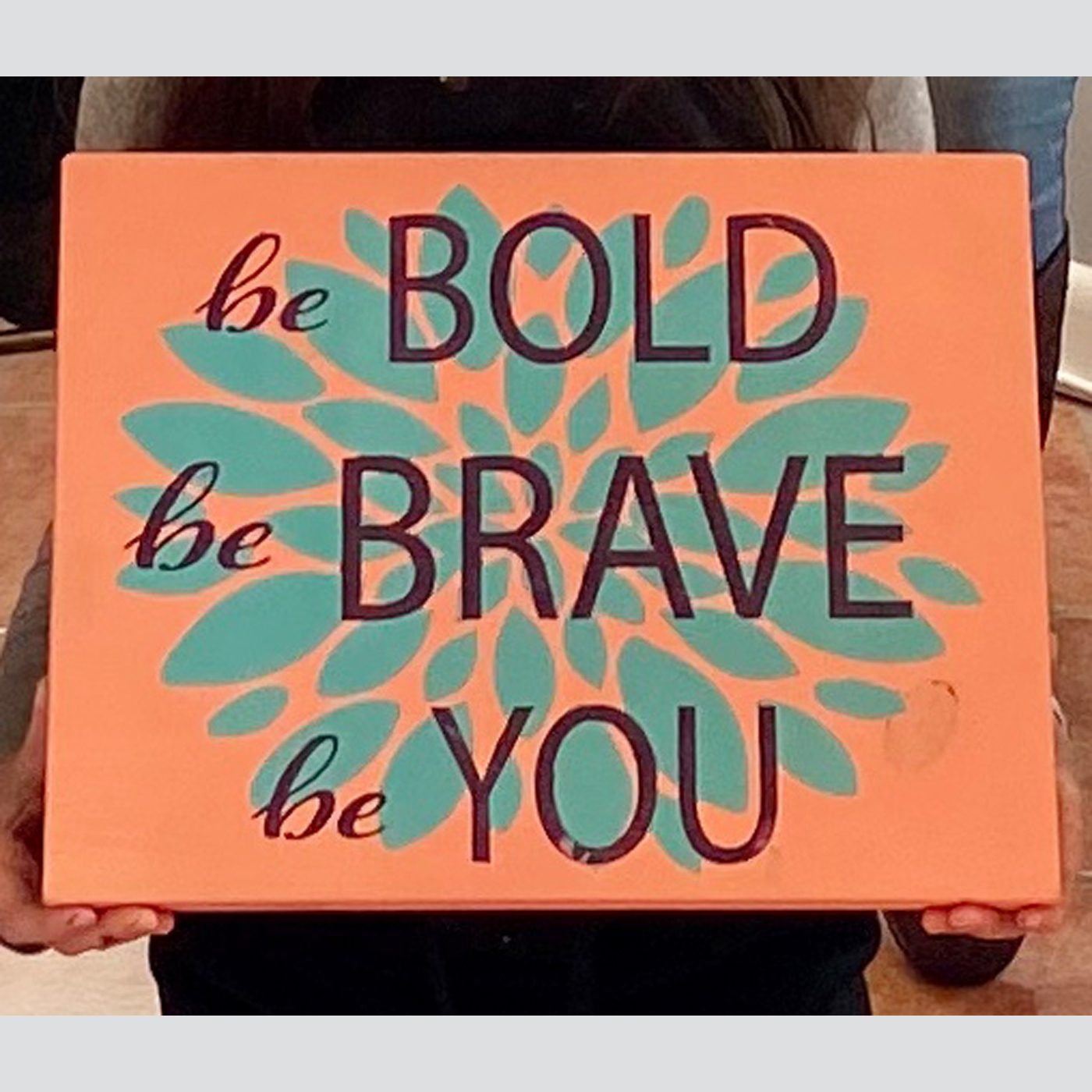 Be Bold, Be Brave, Be You with Flower DIY Kid's Wood Sign
