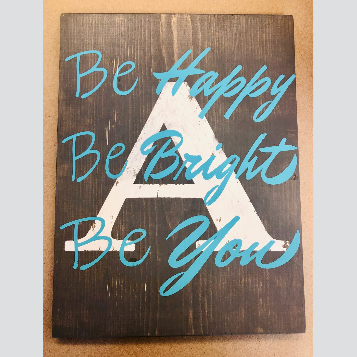 Be Happy, Be Bright, Be You with Initial DIY Kid's Wood Sign