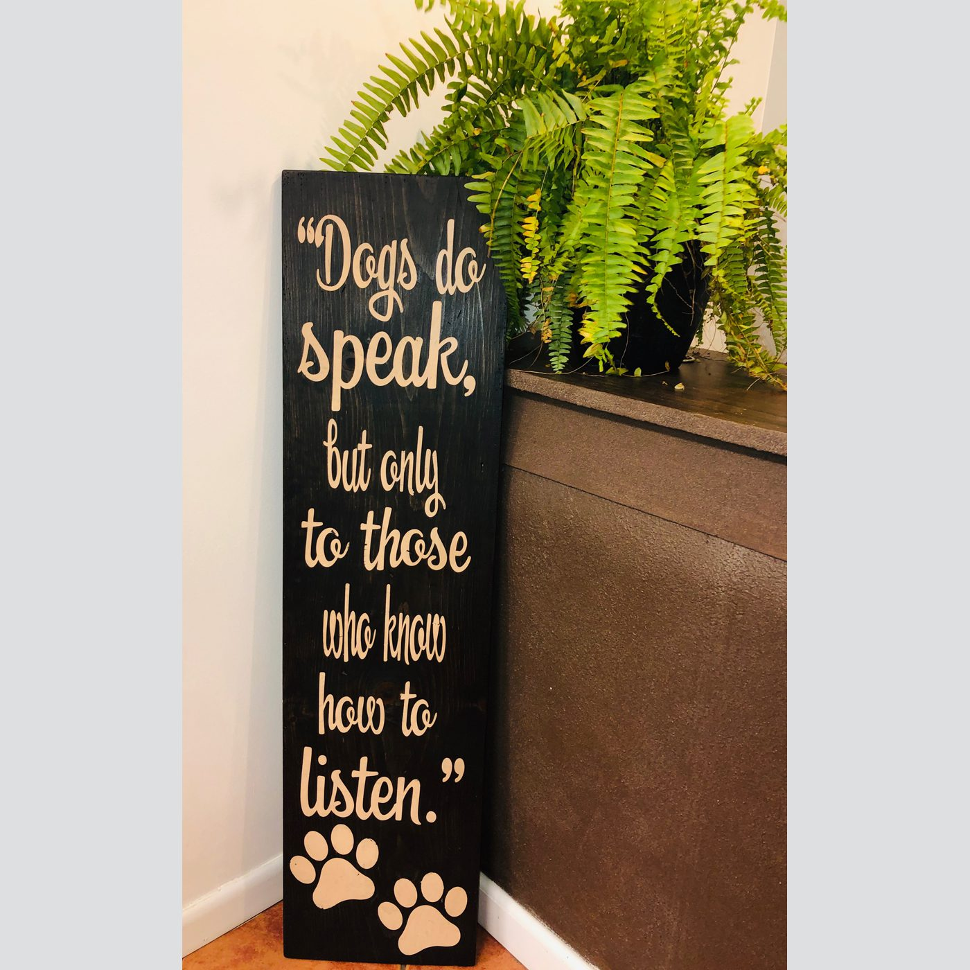 Dogs Speak DIY wood sign
