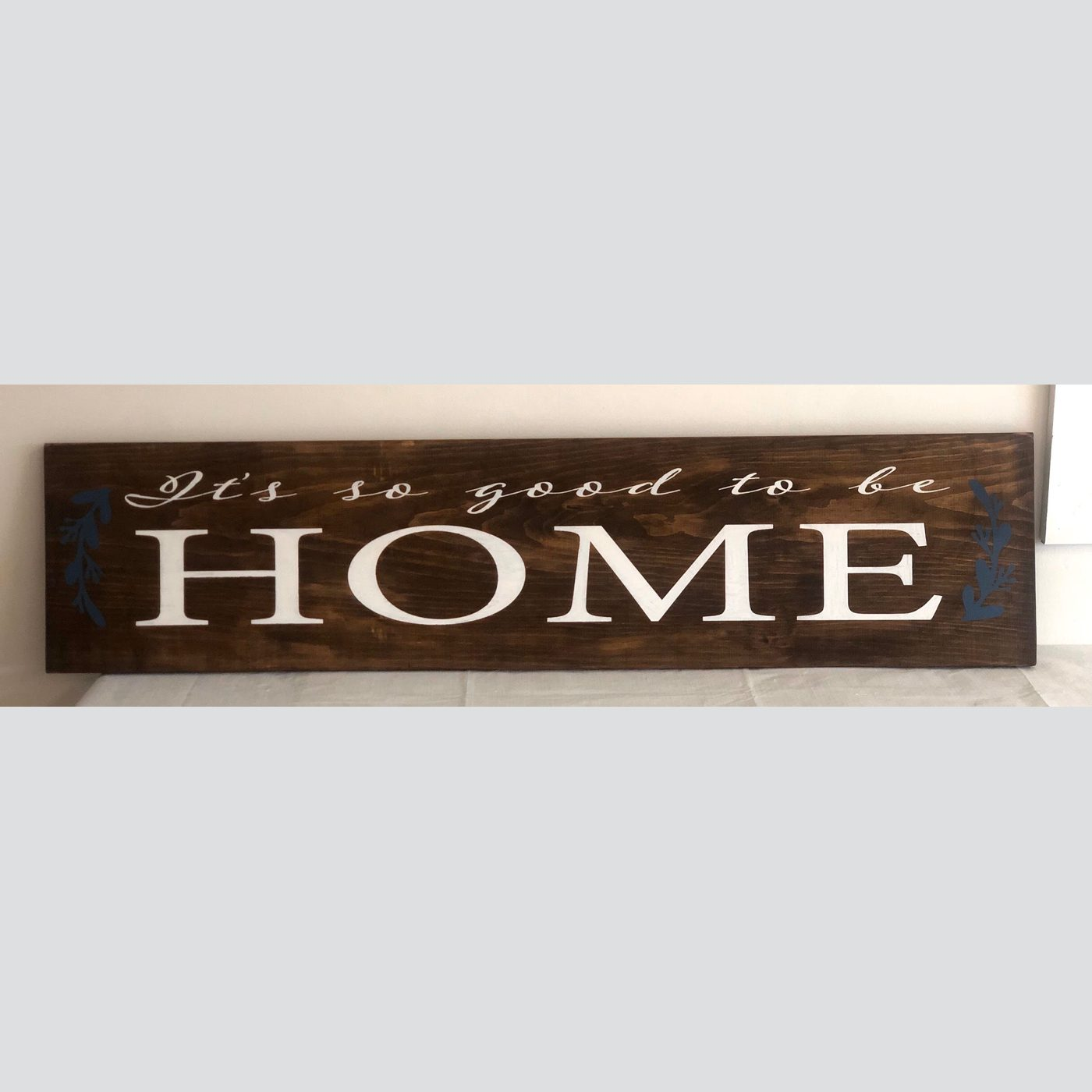Its so Good to be Home DIY wood sign