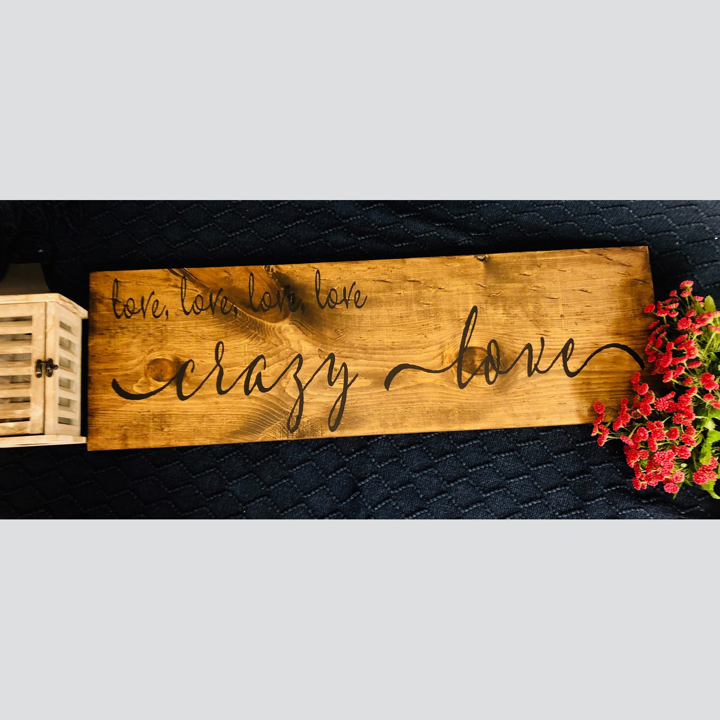 Love, Love, Love, Crazy Love DIY wood sign