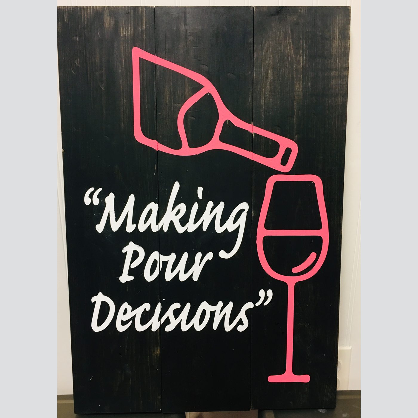 Making Pour Decisions DIY wood sign girls night out