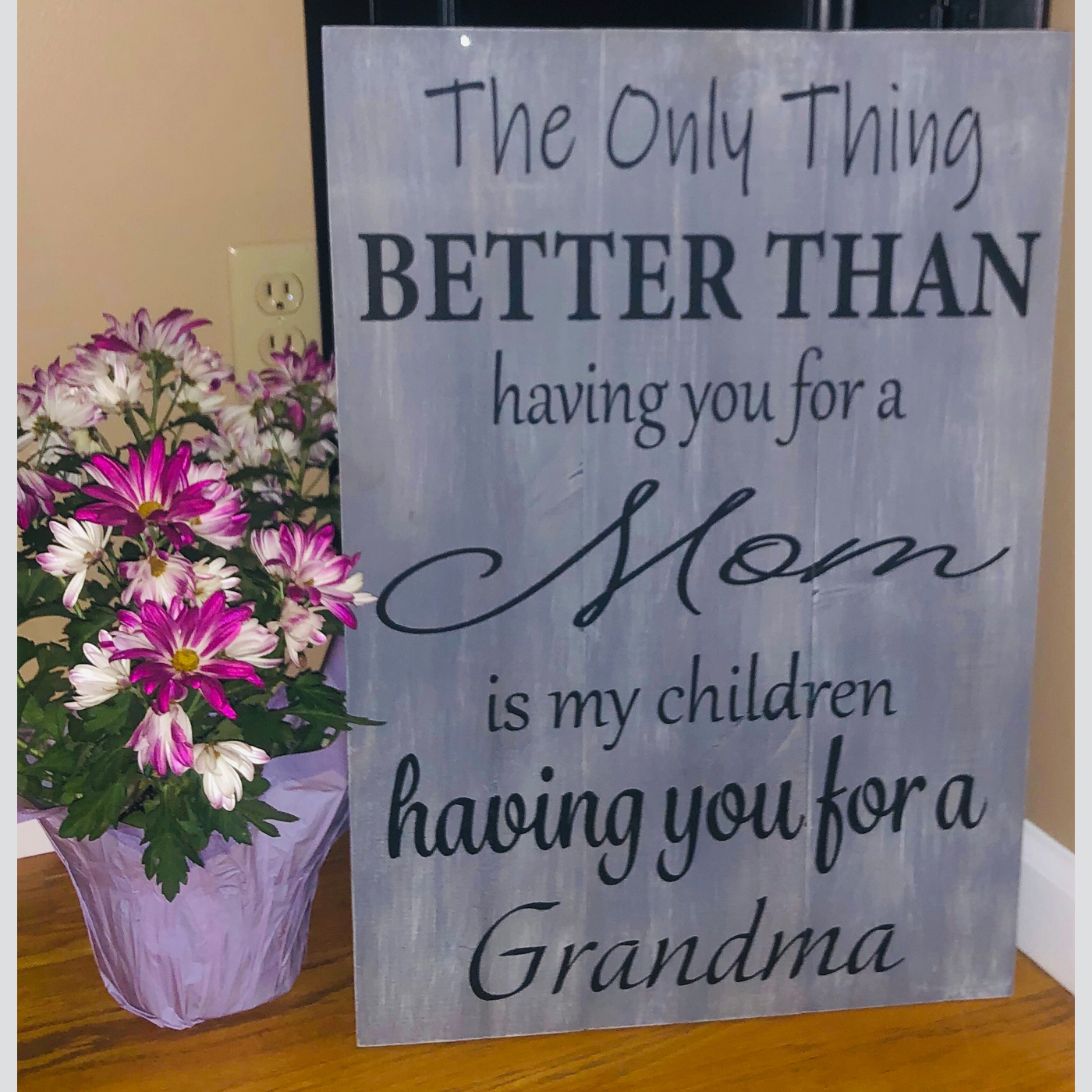 The Only Thing Better Than Having You For A Mom DIY wood sign mother's day