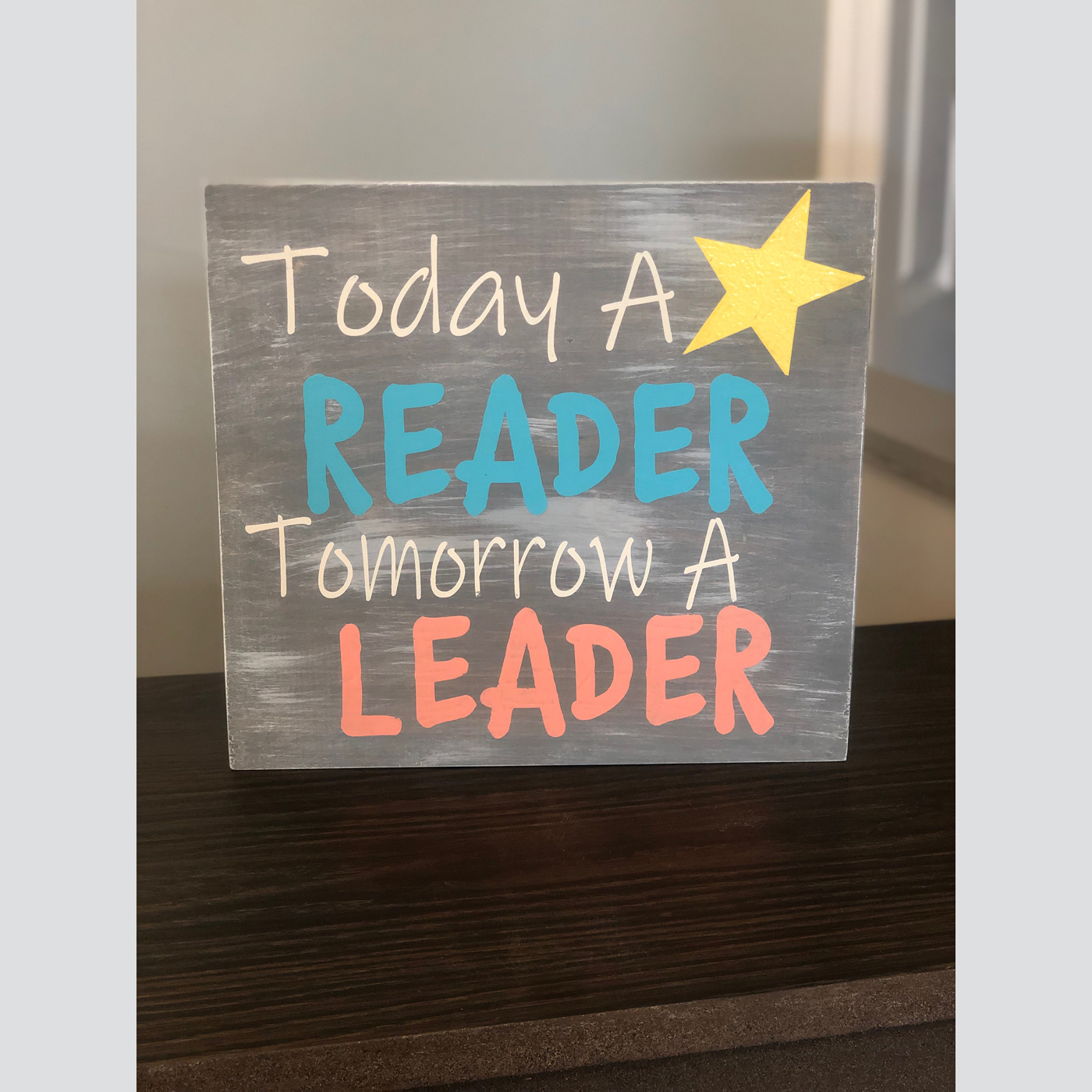 Today a Reader, Tomorrow a Leader DIY wood sign