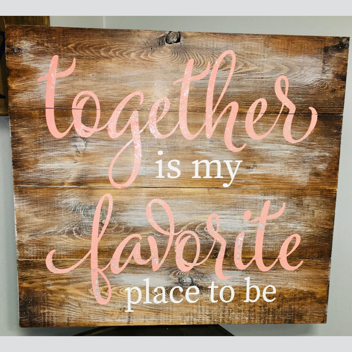 Together is my Favorite Place to Be DIY wood sign