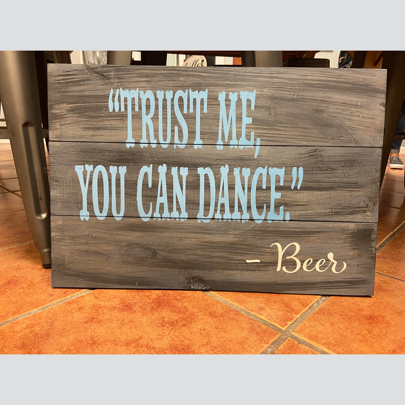 Trust Me, You Can Dance DIY wood sign
