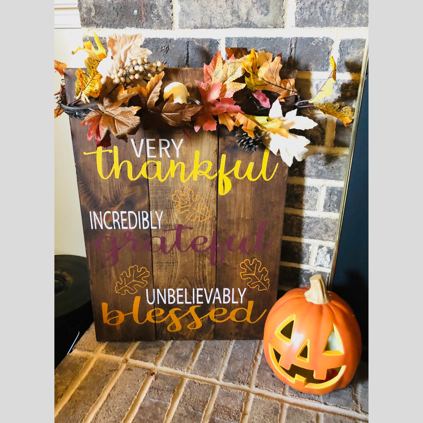 Very Thankful, Incredibly Grateful, Unbelievably Blessed DIY Wood Sign Bethlehem PA
