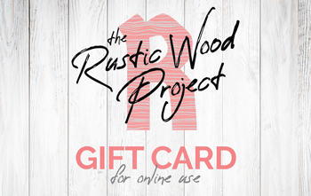 The Rustic Wood Project Gift Card
